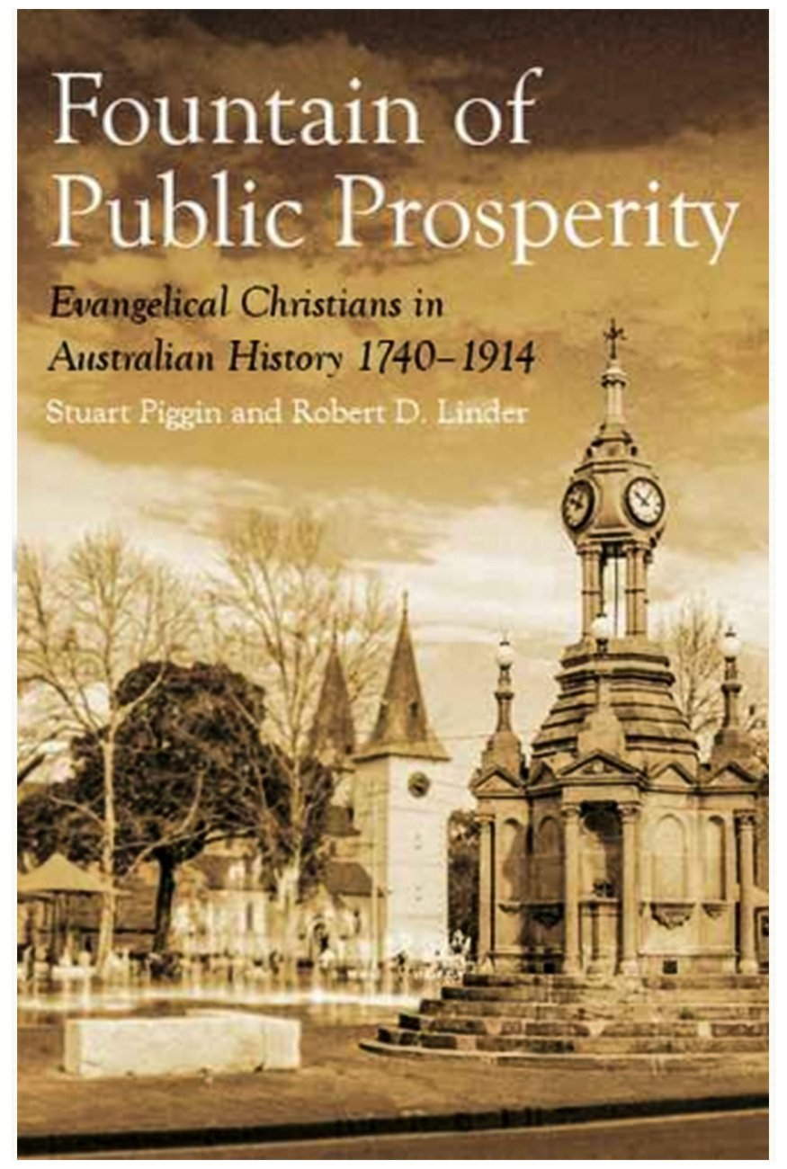 The Fountain of Public Prosperity. Evangelical Christians in Australian history