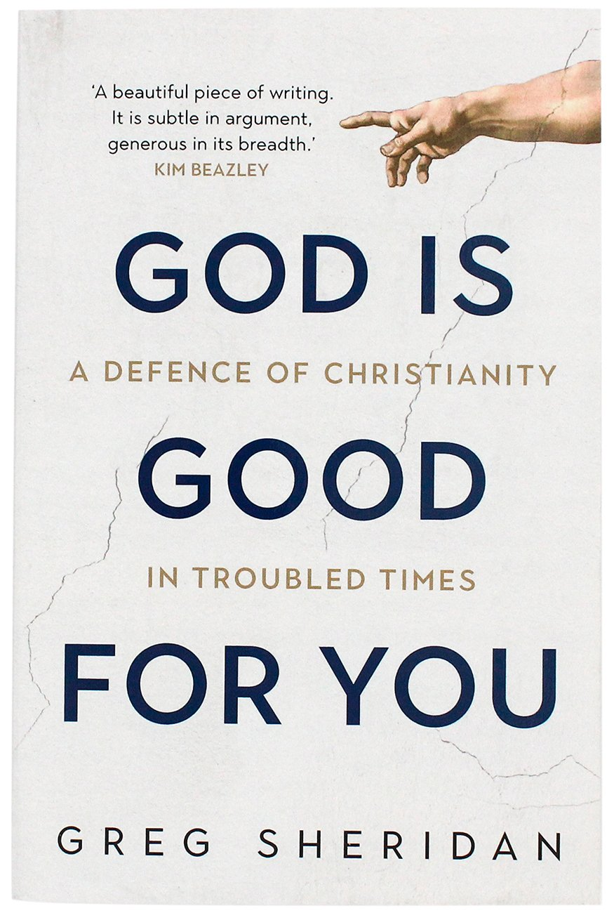 God is good for you. A defence of Christianty in troubled times