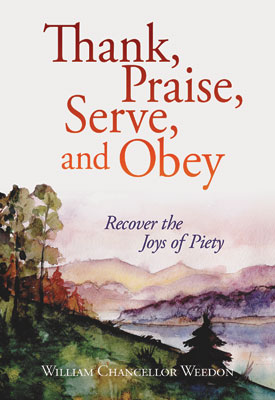 Thank, Praise, Serve, and Obey