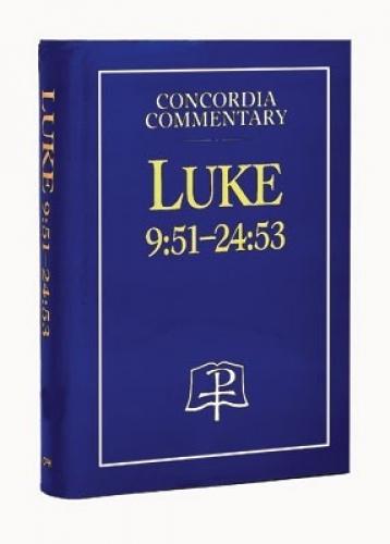 Luke 9:51-24:53 CPH Commentary