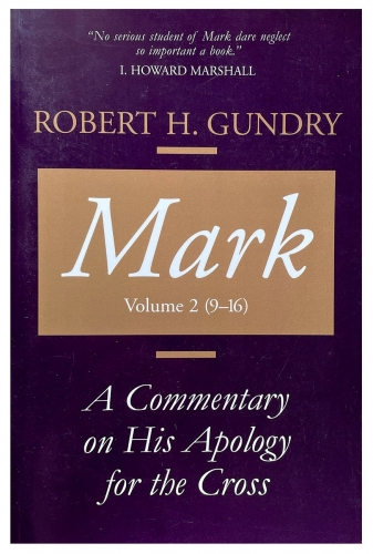Mark: A Commentary On His Apology Of The Cross, Chapters 9-16