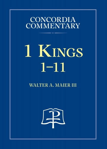 1 Kings 1-11 Concordia Commentary