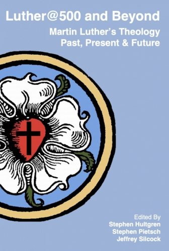 Luther @ 500 and beyond. Martin Luther's theology past, present and future