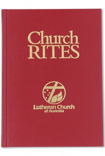Church Rites of the Lutheran Church In Australia