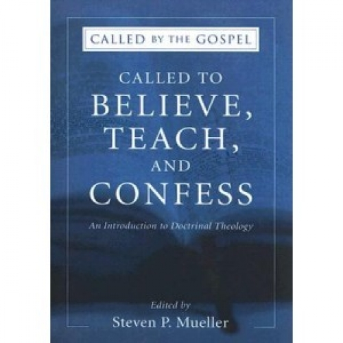 Called to Believe, Teach and Confess