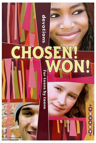 Chosen! Won! Devotions for Teens by Teens