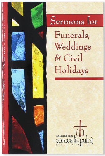 Sermons for Funerals Weddings and Civil Holidays