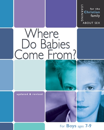 Where to Babies Come From? Boys ages 7-9