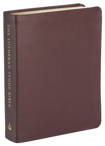 The Lutheran Study Bible - Burgundy Bonded Leather