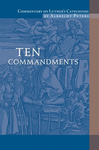 Commentary on Luthers Catechisms, Ten Commandments