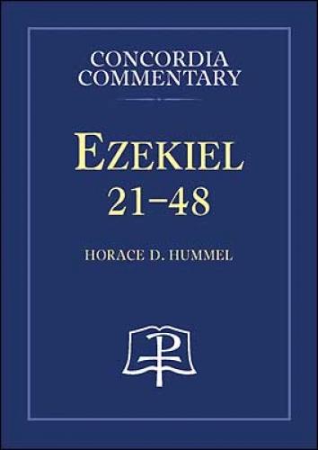 Ezekiel 21- 48 CPH Commentary