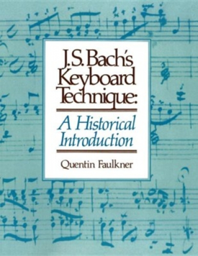 JS Bachs Keyboard Technique. A historical introduction
