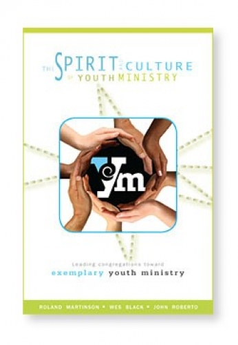 The Spirit and Culture of Youth Ministry