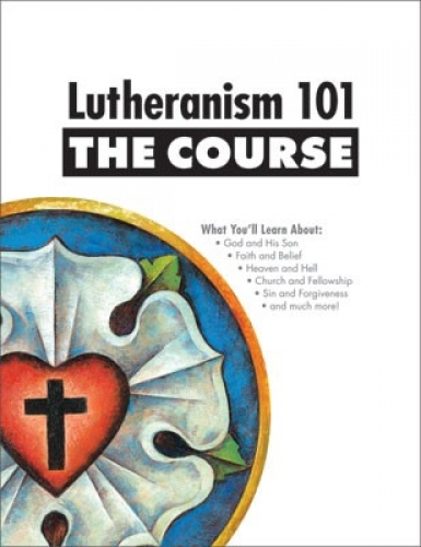Lutheranism 101 The Course