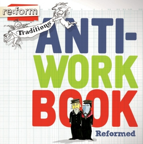 Reform Anti Work Book Traditions