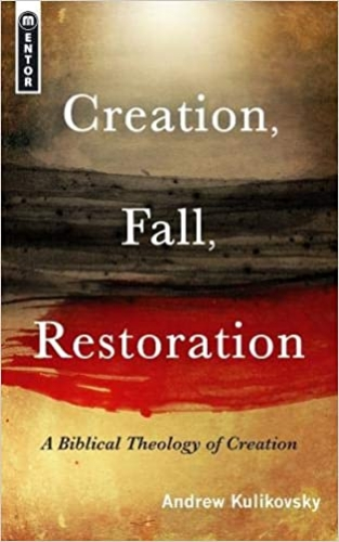 Creation Fall Restoration.  A biblical theology of creation