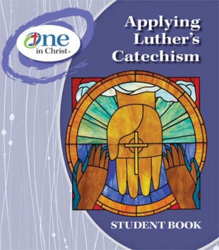 Applying Luthers Catechism ESV Student