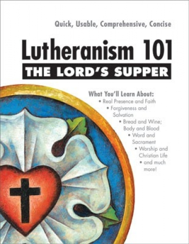 Lutheranism 101: The Lords Supper