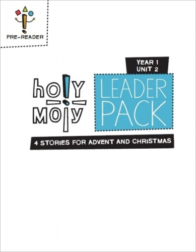 Holy Moly Year 1 Unit 2 Four stories for Advent and Christmas Pre-Reader Leaders