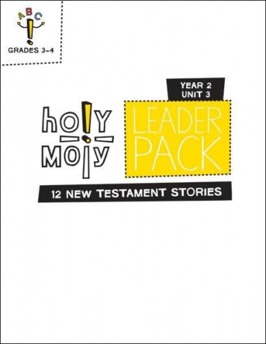 Holy Moly Year 2 Unit 3 Twelve New Testament stories Leader Pack