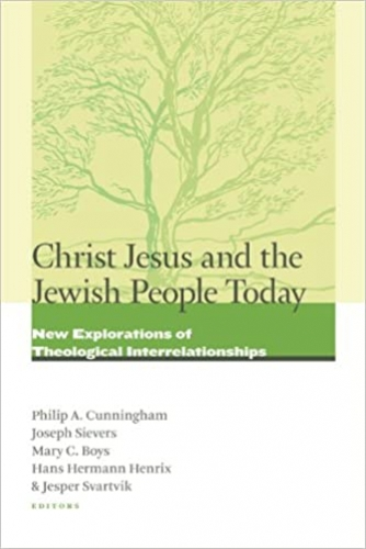 Christ Jesus and the Jewish People today. New Explorations of Theological Interr