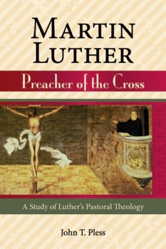 Martin Luther Preacher of the Cross