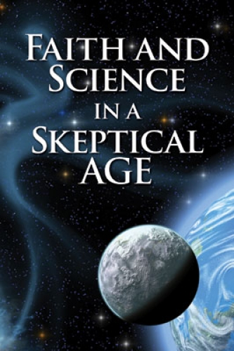 Faith and Science in a Skeptical Age