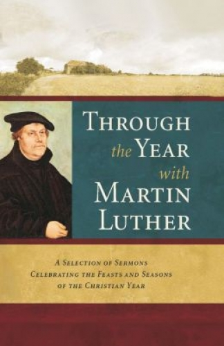 Through the Year with Martin Luther