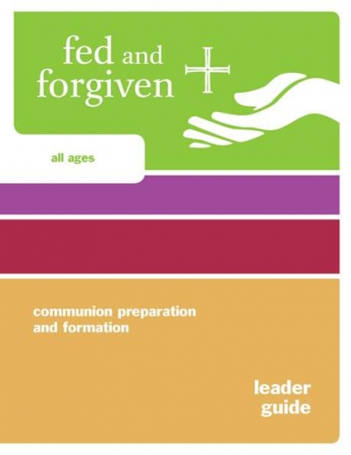 Fed and Forgiven Leader Guide with CD-ROM