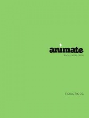 Animate Practices Facilitator Guide