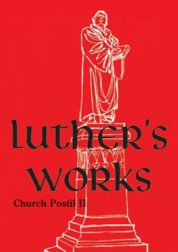 Luther's Works, Volume 76 (Church Postil II)
