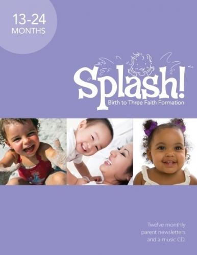 Splash! Pack: Birth to Three Faith Formation, 13-24 Months, Year 2