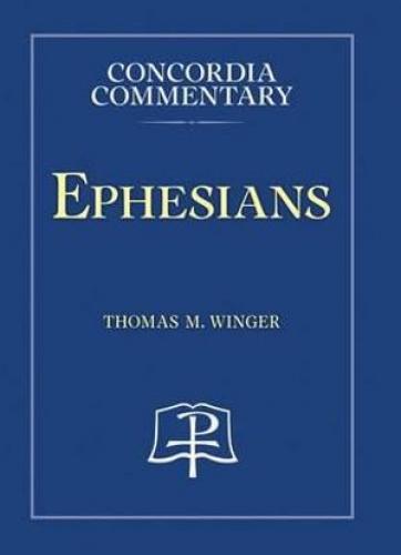 Ephesians - Concordia Commentary