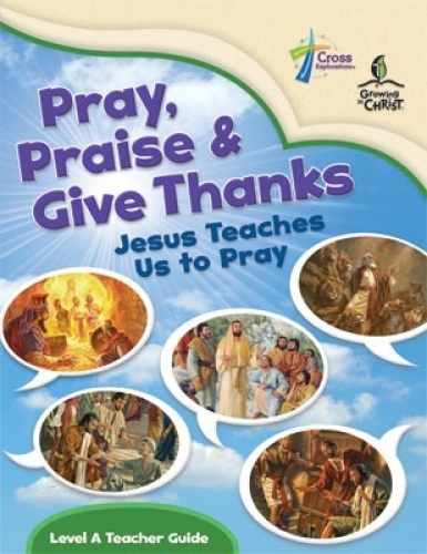Pray, Praise and Give Thanks Level A Teacher Guide