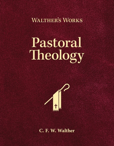 Pastoral Theology Walthers Works
