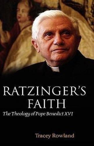 Ratzingers Faith. The theology of Pope Ratzinger