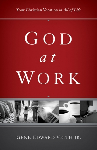 God at work. Your christian vocation in all of life