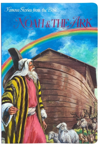 Famous Stories from the Bible Noah and the Ark