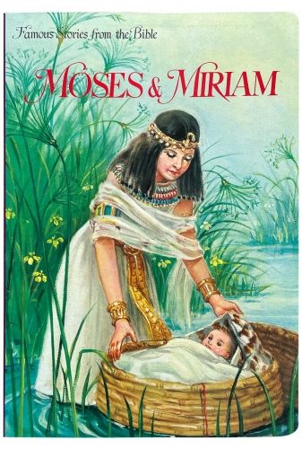 Famous Stories from the Bible Moses and Miriam