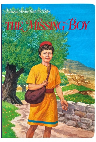 Famous Stories from the Bible The Missing Boy