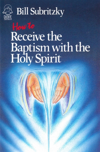 How to receive the Baptism with the Holy Spirit (Used)