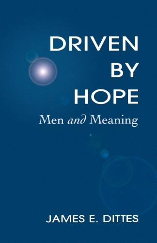 Driven by Hope. Men and Meaning (Used)