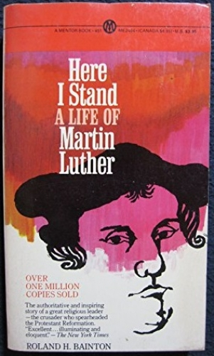 Here I Stand . A Life of Martin Luther. (Used)