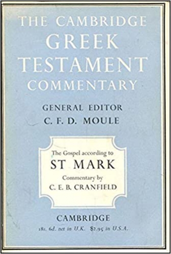The Gospel According to St Mark. A Cambridge Greek Testament Commentary. (Used)