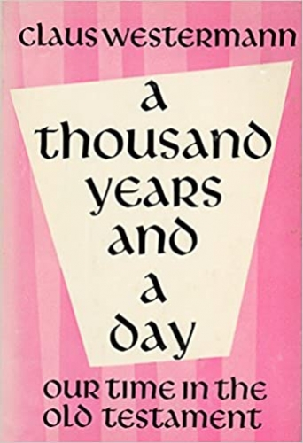 A Thousand Years and a Day. Our time in the Old Testament. (Used)