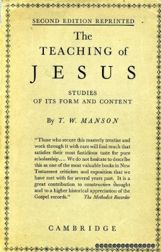 The Teaching of Jesus. Studies of its form and content. (Used)