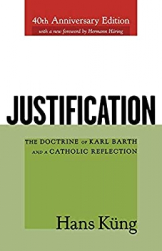 Justification. The Doctrine of Karl Barth and a Catholic Reflection (Used)