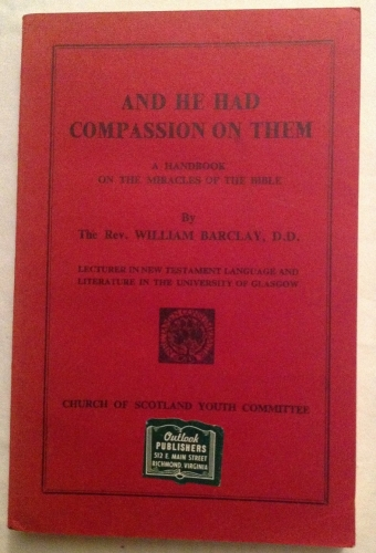 And He had Compassion on them. A Handbook on the Miracles of the Bible. (Used)