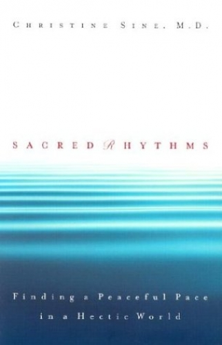 Sacred Rhythms. Finding a Peaceful Peace in a Hectic World (Used)