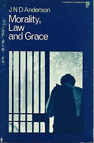 Morality Law and Grace (Used)